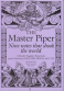 The Master Piper (2011 Edition)
