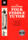 The Scottish Folk Fiddle Tutor with CD